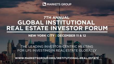 7TH ANNUAL GLOBAL INSTITUTIONAL REAL ESTATE INVESTOR FORUM organized by Markets Group